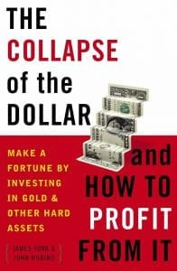 The Collapse of the Dollar and How to Profit from It