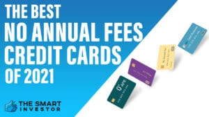 Best No Annual Fees Credit Cards